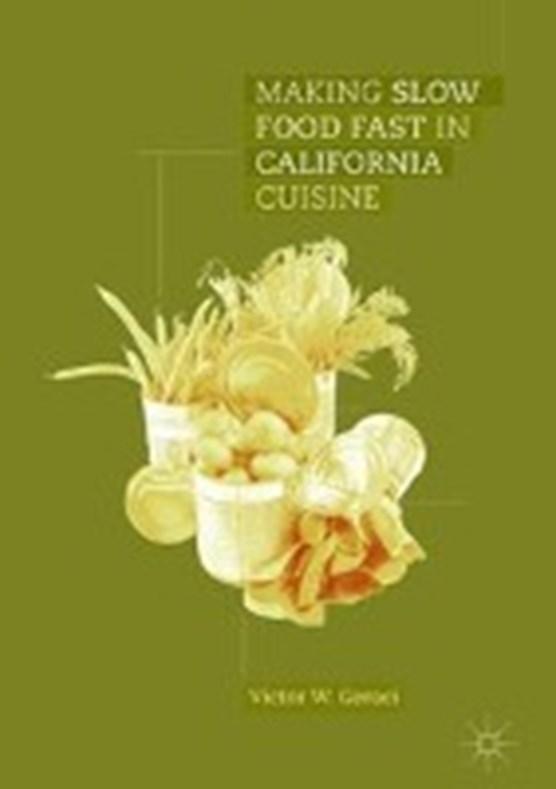 Making Slow Food Fast in California Cuisine