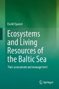 Ecosystems and Living Resources of the Baltic Sea | Evald Ojaveer |