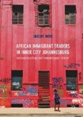 African Immigrant Traders in Inner City Johannesburg   Inocent Moyo  