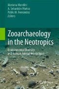 Zooarchaeology in the Neotropics   Mariana Mondini ; A. Sebastian Munoz ; Pablo M. Fernandez  