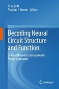 Decoding Neural Circuit Structure and Function   Arzu Celik ; Mathias F. Wernet  