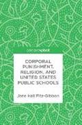 Corporal Punishment, Religion, and United States Public Schools | Jane Hall Fitz-Gibbon |