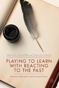 Playing to Learn with Reacting to the Past | Watson, C. Edward ; Hagood, Thomas Chase |