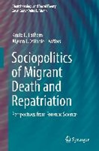 Sociopolitics of Migrant Death and Repatriation | Krista E. Latham ; Alyson J. O'daniel |
