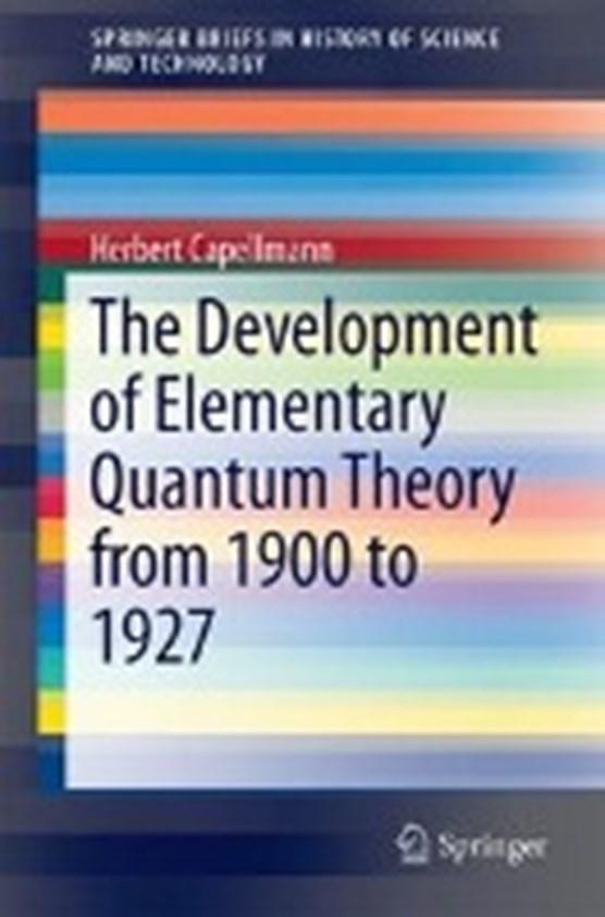 The Development of Elementary Quantum Theory
