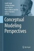 Conceptual Modeling Perspectives   Jordi Cabot ; Cristina Gomez ; Oscar Pastor ; Maria Ribera Sancho  