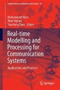 Real-Time Modelling and Processing for Communication Systems   Muhammad Alam ; Wael Dghais ; Yuanfang Chen  