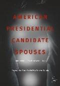 American Presidential Candidate Spouses | Elder, Laurel ; Frederick, Brian ; Burrell, Barbara |