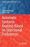Automatic Syntactic Analysis Based on Selectional Preferences   Alexander Gelbukh ; Hiram Calvo  