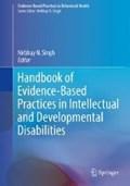 Handbook of Evidence-Based Practices in Intellectual and Developmental Disabilities | Nirbhay N. Singh |