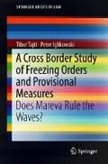 A Cross Border Study of Freezing Orders and Provisional Measures | Tibor Tajti ; Peter Iglikowski |