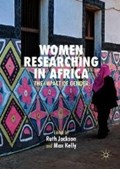 Women Researching in Africa   Jackson, Ruth ; Kelly, Max  