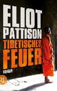 Tibetisches Feuer   Eliot Pattison  
