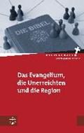 Das Evangelium, die Unerreichten und die Region | auteur onbekend |