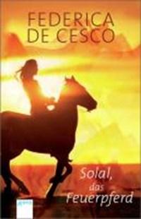 Solal, das Feuerpferd | Federica de Cesco |