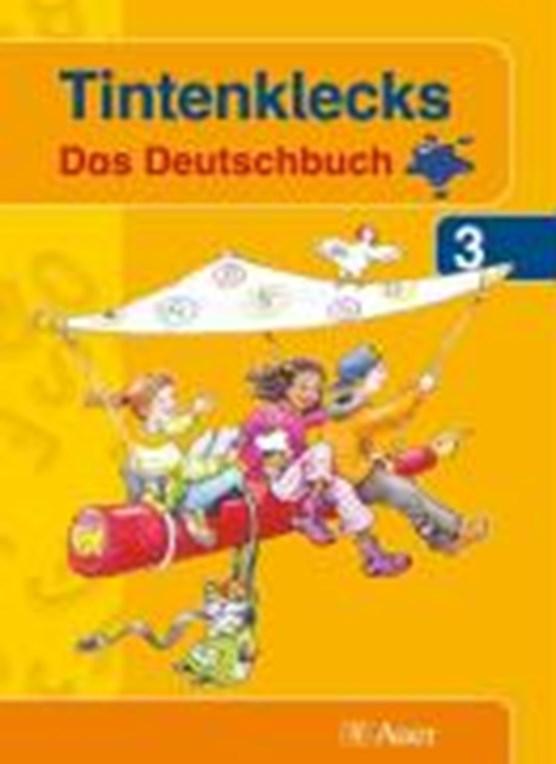 Tintenklecks. Das Deutschbuch. Neubearbeitung. Schülerbuch für die 3. Klasse