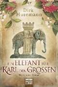 Ein Elefant für Karl den Großen | Dirk Husemann |