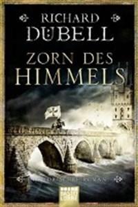 Zorn des Himmels   Richard Dübell  