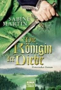 Die Königin der Diebe | Sabine Martin |