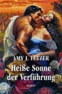 Heiße Sonne der Verführung   Amy J. Fetzer  