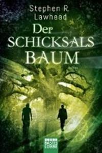 Die schimmernden Reiche 05. Der Schicksalsbaum | Stephen R. Lawhead |