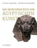 Das Münchner Buch der Ägyptischen Kunst | Schoske, Sylvia ; Wildung, Dietrich |