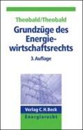 Grundzüge des Energiewirtschaftsrechts | Nill-Theobald, Christiane ; Theobald, Christian |