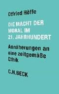 Die Macht der Moral im 21. Jahrhundert | Otfried Höffe |