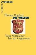 Die Welfen | Thomas Vogtherr |