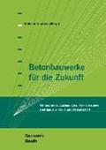Zilch, K: Betonbauwerke für die Zukunft | Klaus Holschemacher |