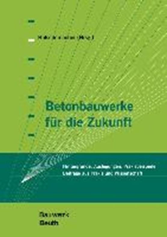 Zilch, K: Betonbauwerke für die Zukunft