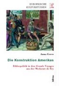 Die Konstruktion Amerikas | Anna Greve |
