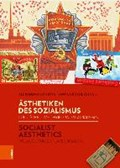 AEsthetiken des Sozialismus / Socialist Aesthetics   Alexandra Kohring ; Monica Ruthers  