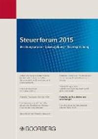 Steuerforum 2015 Beratungspraxis · Gesetzgebung · Rechtsprechung | Bert Kaminski |