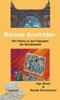 Bonner Ansichten   Braun, Ingo ; Schumacher, Renate  