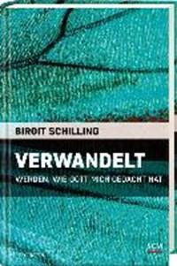 Verwandelt | Birgit Schilling |