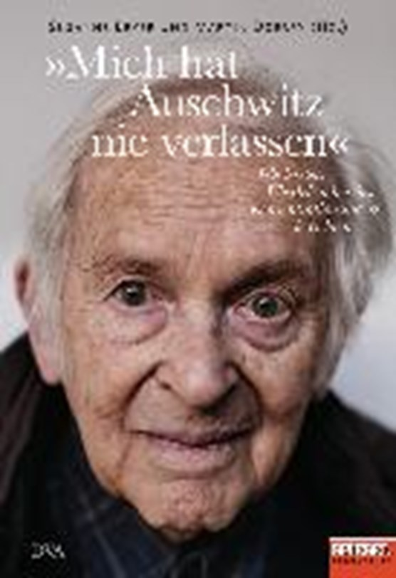»Mich hat Auschwitz nie verlassen«