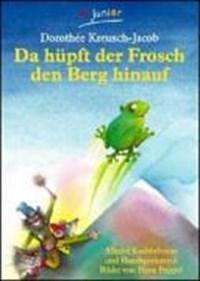 Da hüpft der Frosch den Berg hinauf | auteur onbekend |