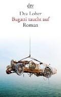 Bugatti taucht auf   Dea Loher  