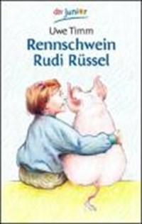 Rennschwein Rudi Rüssel | Uwe Timm |