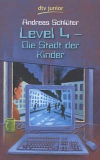 Level 4. Die Stadt der Kinder | Andreas Schluter |
