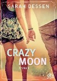 Dessen, S: Crazy Moon | Dessen, Sarah ; Kosack, Gabriele |