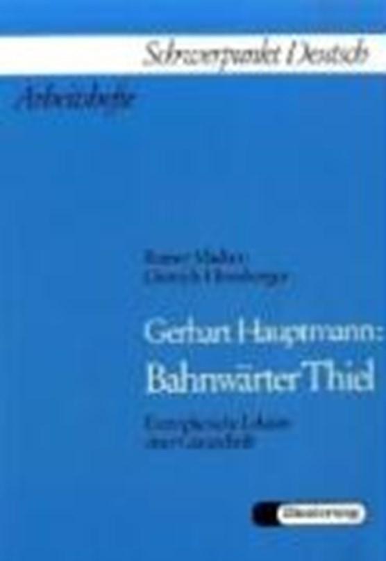 Gerhart Hauptmann: Bahnwärter Thiel