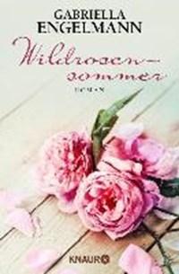 Wildrosensommer | Gabriella Engelmann |