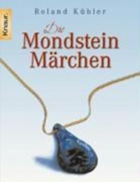 Die Mondsteinmärchen | Roland Kübler |