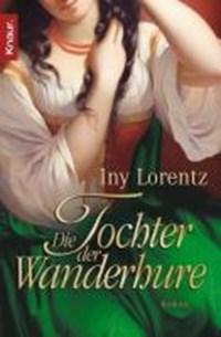 Die Tochter der Wanderhure   Iny Lorentz  