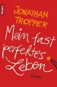 Mein fast perfektes Leben | Jonathan Tropper |