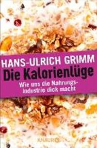 Die Kalorienlüge | Hans-Ulrich Grimm |