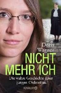 Nicht mehr ich | Doris Wagner |