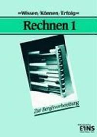 Rechnen 1. Grundrechenarten. Wissen, Können, Erfolg | auteur onbekend |